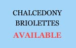 Chalcedony Briolettes