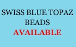 Swiss Topaz Beads