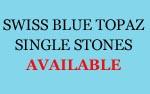 Swiss Topaz Single Stones