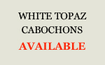 White Topaz Cabochons